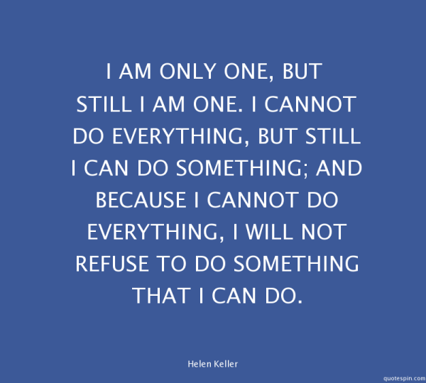 i-am-only-one-but-still-i-am-one-i-_helen-keller-quote